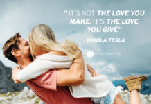 "Nikola Tesla quote: ""It's not the love you make. It's the love you give."""
