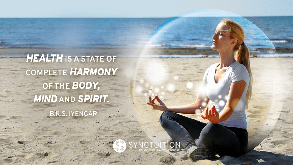 """Health is a state of complete harmony of the body, mind and spirit."" B.K.S Iyengar"